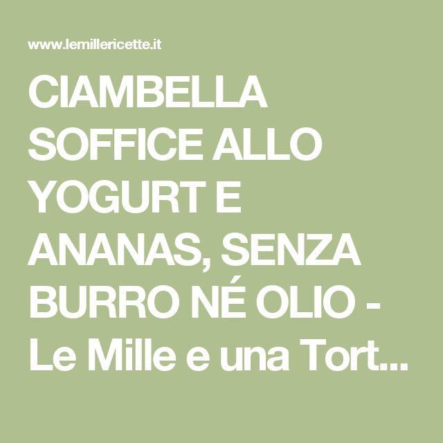 CIAMBELLA SOFFICE ALLO YOGURT E ANANAS, SENZA BURRO NÉ OLIO - Le Mille e una Torta di Dany&Lory