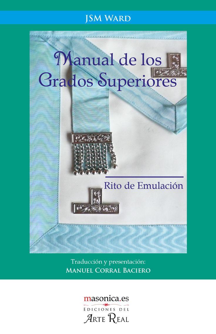 Traducción crítica y desarrollada del manual de JSM Ward sobre los grados, órdenes y sistemas posteriores a los tres primeros grados.