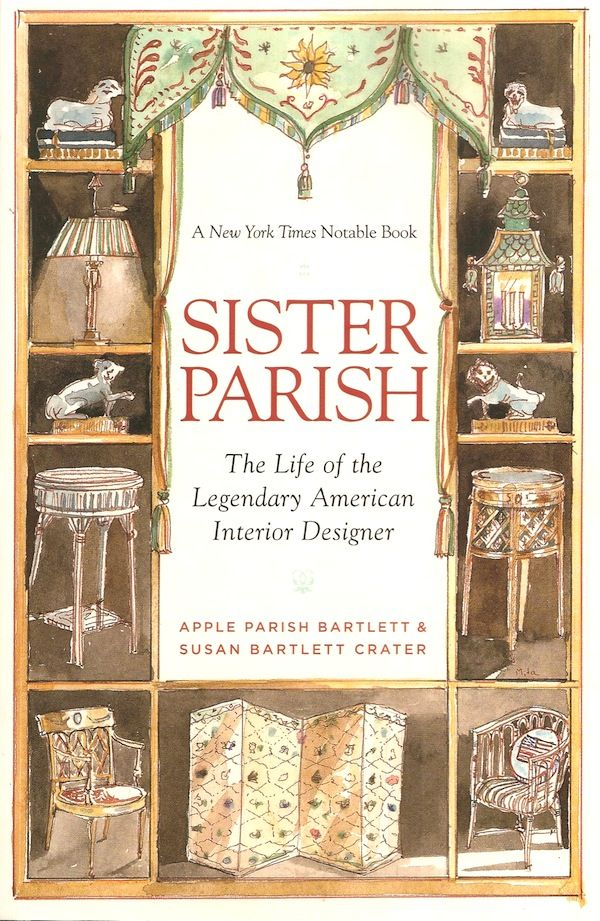 The Paperback Of Sister Parish Life Legendary American Interior Designer By Apple Bartlett Susan Crater Bunny Williams