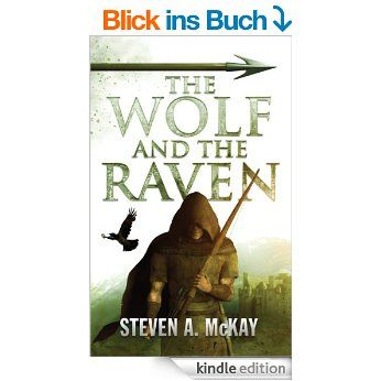 The Wolf and the Raven (The Forest Lord Book 2) (English Edition) eBook: Steven A. McKay: Amazon.de: Kindle-Shop