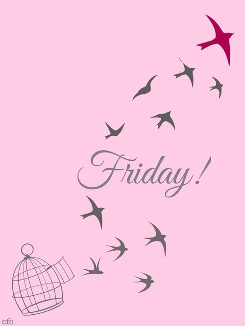Friday~Have a good one Love...