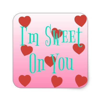 IM Sweet On You  Custom ValentineS Day Hearts Square Sticker