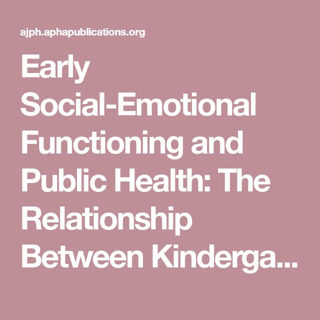 Early Social-Emotional Functioning and Public Health: The Relationship Between Kindergarten Social Competence and Future Wellness | AJPH | Vol. 105 Issue 11
