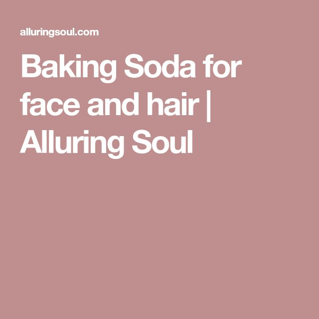 Baking Soda for face and hair | Alluring Soul