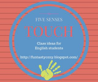 FUNtastyczny Angielski: Five senses - touch. Games and activities for ESL. FREE printables!
