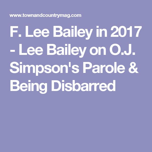 F. Lee Bailey in 2017 - Lee Bailey on O.J. Simpson's Parole & Being Disbarred