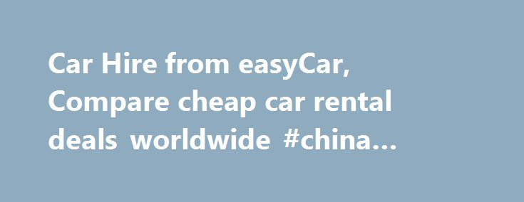 Car Hire from easyCar, Compare cheap car rental deals worldwide #china #travel #agency http://travel.remmont.com/car-hire-from-easycar-compare-cheap-car-rental-deals-worldwide-china-travel-agency/  #cheap car rentals # WORLDWIDE CAR HIRE – CHEAP CAR RENTALS Launched in April 2000 by our founder Stelios, easyCar is built around the same principles as all our easyGroup brands – the promise of outstanding value for money. easyCar, the low cost, online car hire specialist, is one of the leading…