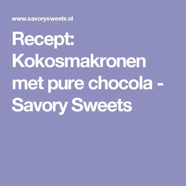 Recept: Kokosmakronen met pure chocola - Savory Sweets
