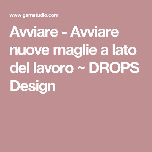 Avviare - Avviare nuove maglie a lato del lavoro ~ DROPS Design