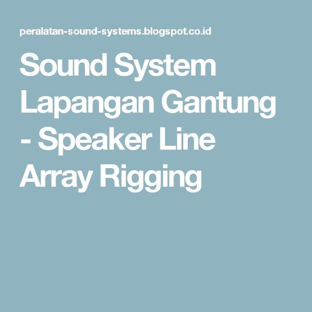 Sound System Lapangan Gantung - Speaker Line Array Rigging