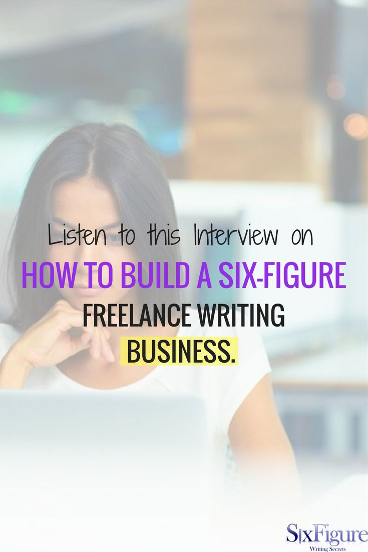 This interview on how to build a six-figure writing business will leave you feeling inspired and ready start your career today.