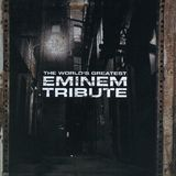 The World's Greatest Tribute to Eminem [CD]