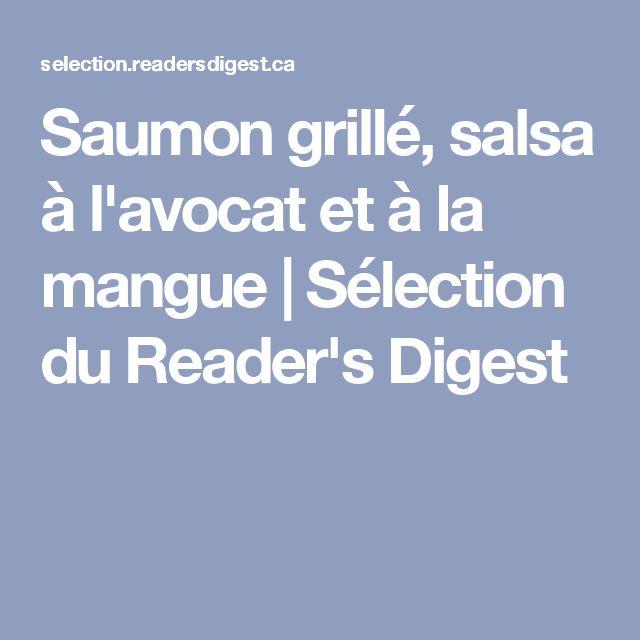 Saumon grillé, salsa à l'avocat et à la mangue   Sélection du Reader's Digest