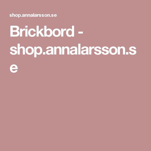 Brickbord - shop.annalarsson.se