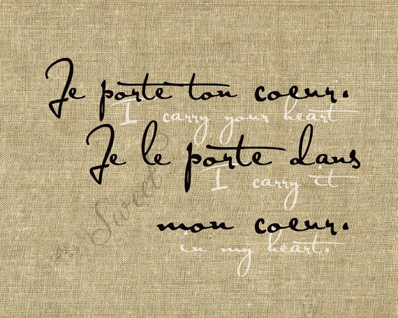 French: I carry your heart. I carry it in my heart......