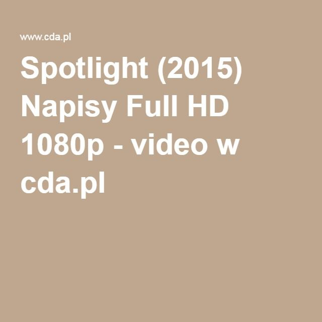 Spotlight (2015) Napisy Full HD 1080p - video w cda.pl