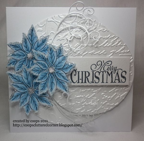 Poinsettia - die-cuts, copics, embossing folders - coops cluttered corner: December 2011- scroll down to