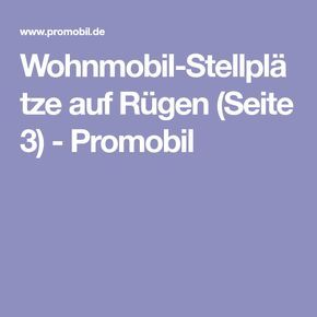 Wohnmobil-Stellplätze auf Rügen (Seite 3) - Promobil