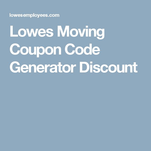 Lowes Moving Coupon Code Generator Discount