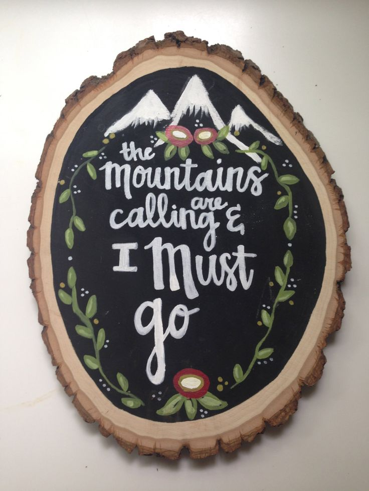 The mountains are calling and I must go wood slice art. Hand painted quote on rustic wood slab. by FarmerAndTheDale on Etsy