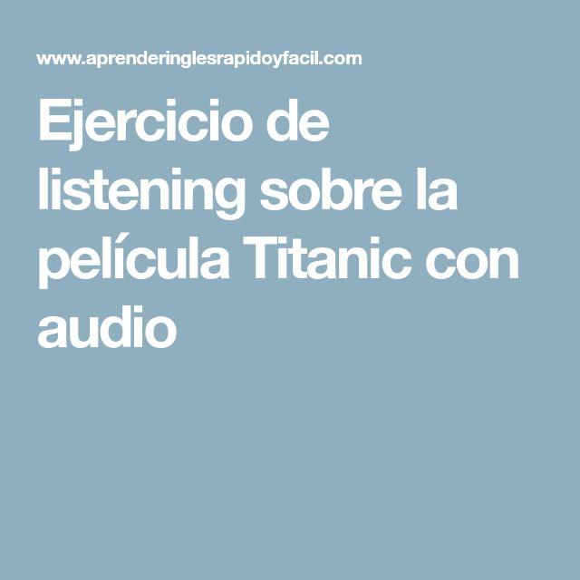 Ejercicio de listening sobre la película Titanic con audio