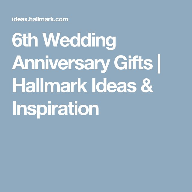 6th Wedding Anniversary Gift Ideas