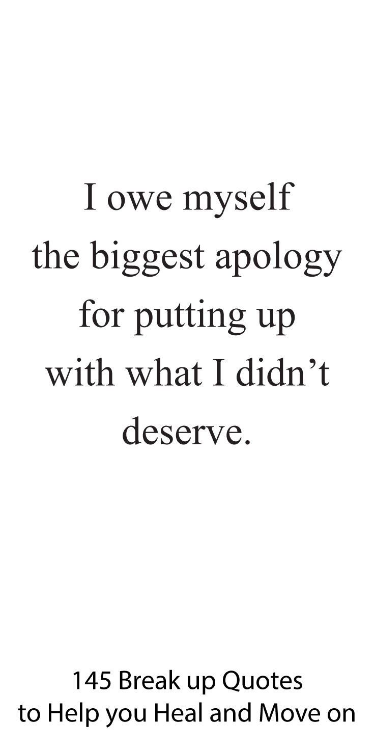 145 Break Up Quotes To Help You Heal And Move On Wisdom Quotes Up Quotes Breakup Quotes
