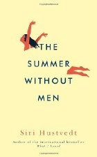 The Summer Without Men. by Siri Hustvedt by Siri Hustvedt