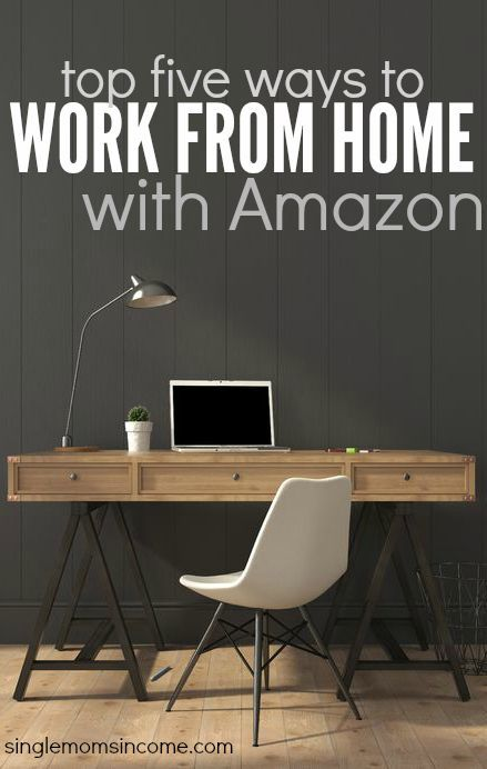 top 5 ways to work at home with amazon