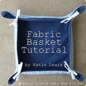 Easy fabric basket to make, would look good as a bread basket on the kitchen table.