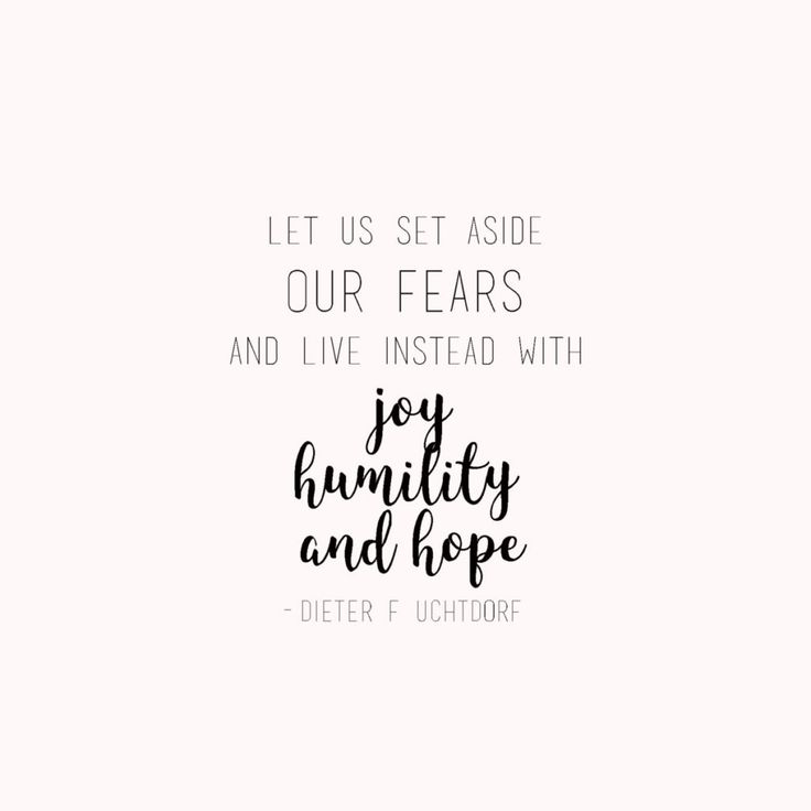 I love this quote from Deiter F Uchdorft from April 2017 General Conference talk 'Perfect Love Casteth Out Fear'. LDS Visiting teaching messages found here.