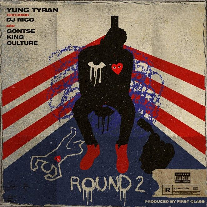 Yung Tyran  Round 2 ft. Dj Rico & Gontse King Culture