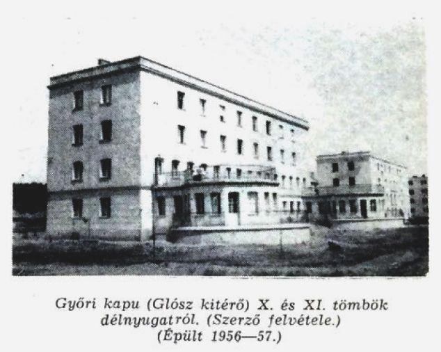 Győri kapu. Glósz kitérő X és XI tömb fotó: ifj. Horváth Béla forrás: Borsodi Műszaki Élet 1957 okt.