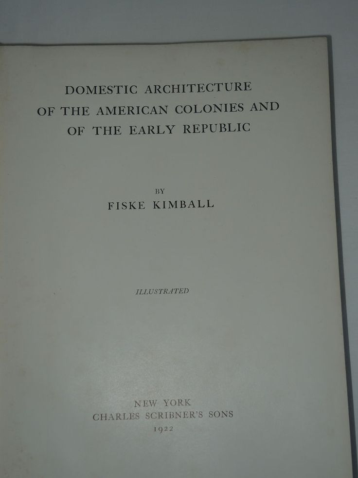 1ST EDITION, 1922 - Domestic Architecture of the American Colonies and Early Rep