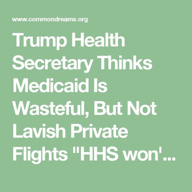 """Trump Health Secretary Thinks Medicaid Is Wasteful, But Not Lavish Private Flights """"HHS won't pay for Obamacare enrollment but they have plenty of cash for Secretary Tom Price's private jet lifestyle."""""""
