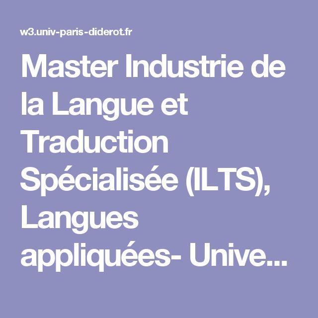 Master  Industrie de la Langue et Traduction Spécialisée (ILTS), Langues appliquées- Université Paris Diderot - Paris 7