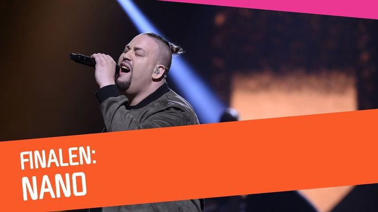"""Nano-Hold On.  Good song, but i don t see him as a winner of """"Melodifestivalen 2017""""."""