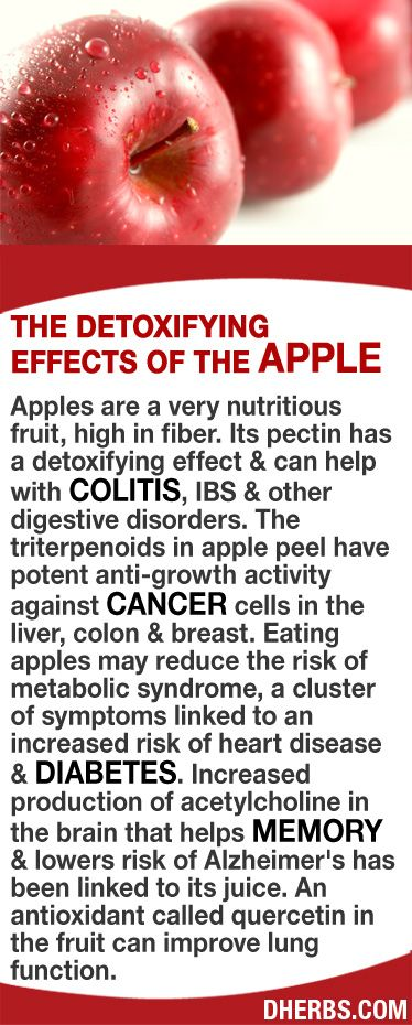 Its pectin has a detoxifying effect & can help with colitis, IBS & other digestive disorders. The triterpenoids in apple peel have potent anti-growth activity against cancer cells in the liver, colon & breast. Eating apples may reduce the risk of metabolic syndrome, linked to heart disease & diabetes. Increased production of acetylcholine that helps memory & lowers risk of Alzheimer's has been linked to its juice. Quercetin, an antioxidant in the fruit can improve lung function.