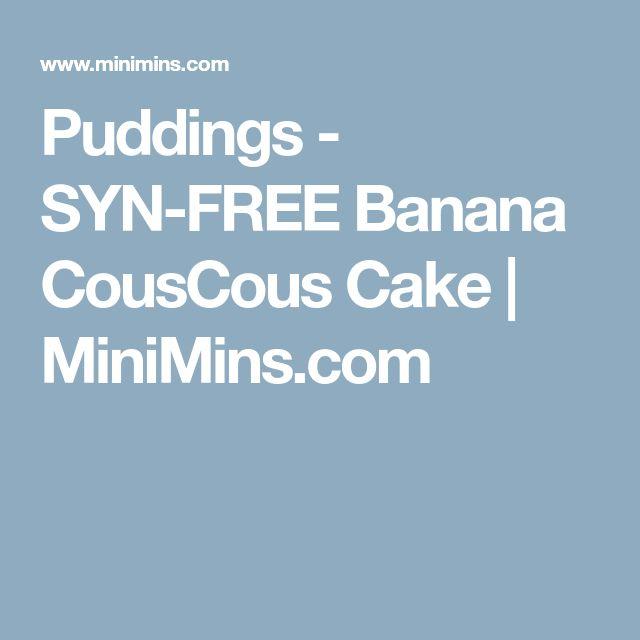 Puddings - SYN-FREE Banana CousCous Cake | MiniMins.com