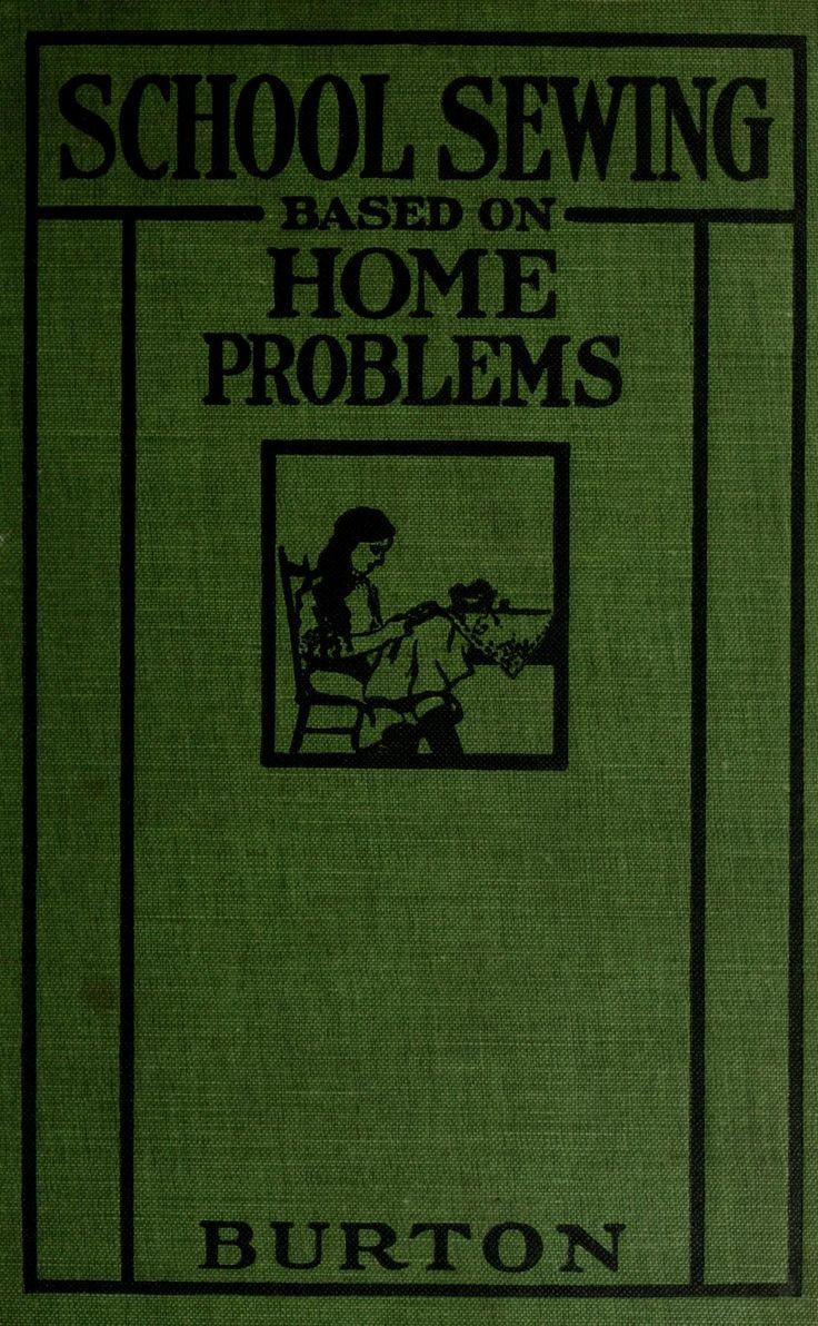 """School Sewing Based on Home Problems"" by: Ida Robinson Burton and Myron G. Burton (1916) | Internet Archive"