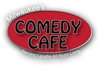 Milwaukee's Comedy Cafe, Laugh it up at Comedy Café