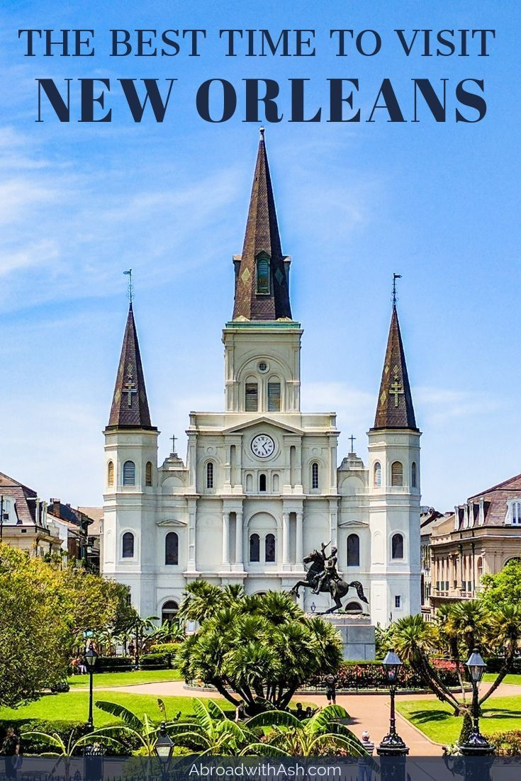 Best Time to Visit New Orleans Visit new orleans, New