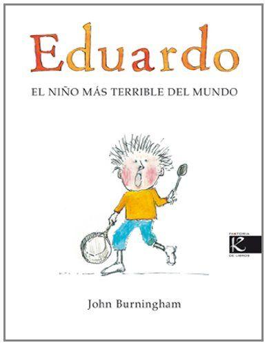 Eduardo. El niño más terrible del mundo. John Burningham | RZ100 Cuentos de boca