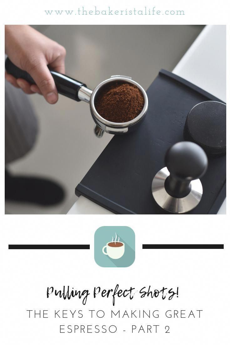 How Grind Size Tamp And Time Work Together To Make Outstanding Espresso This Post From Our Barista Basic Espresso Drinks Espresso Coffee Beans Coffee Flavor