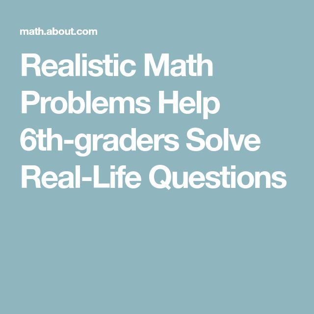Realistic Math Problems Help 6th-graders Solve Real-Life Questions