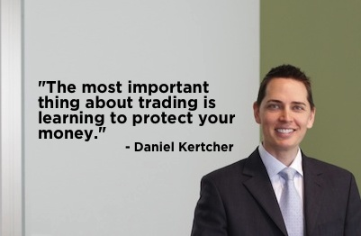 """""""The most important thing about trading is learning to protect your money."""" - Daniel Kertcher #quote"""
