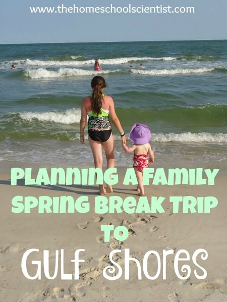 Planning a Family spring break trip to Gulf Shores Alabama