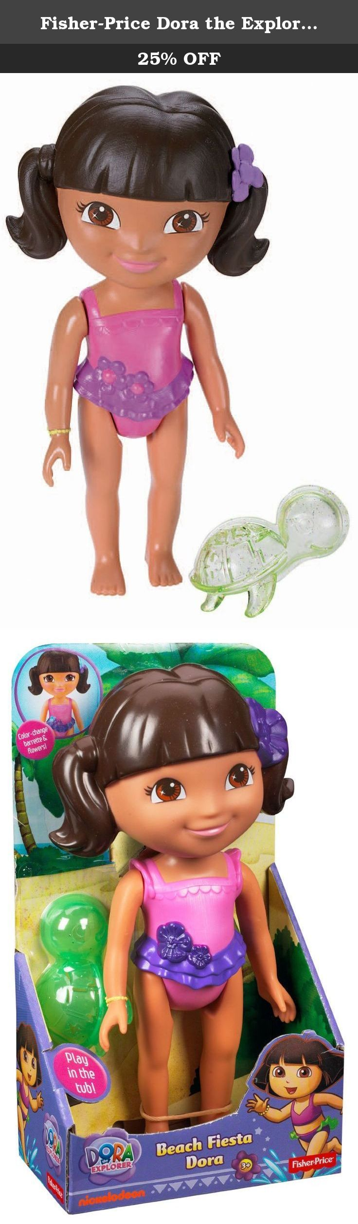 Fisher-Price Dora the Explorer: Bathtime Beach Party (Fiesta) Dora. Join Dora for a magical bathtime adventure! Simply use warm water to change the color of Dora's barrette and the flowers on her bathing suit! Dora features poseable arms and legs and also comes with a turtle-shaped water scooper!.