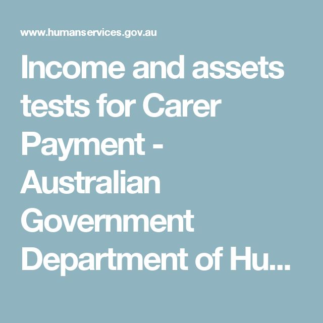 Income and assets tests for Carer Payment - Australian Government Department of Human Services