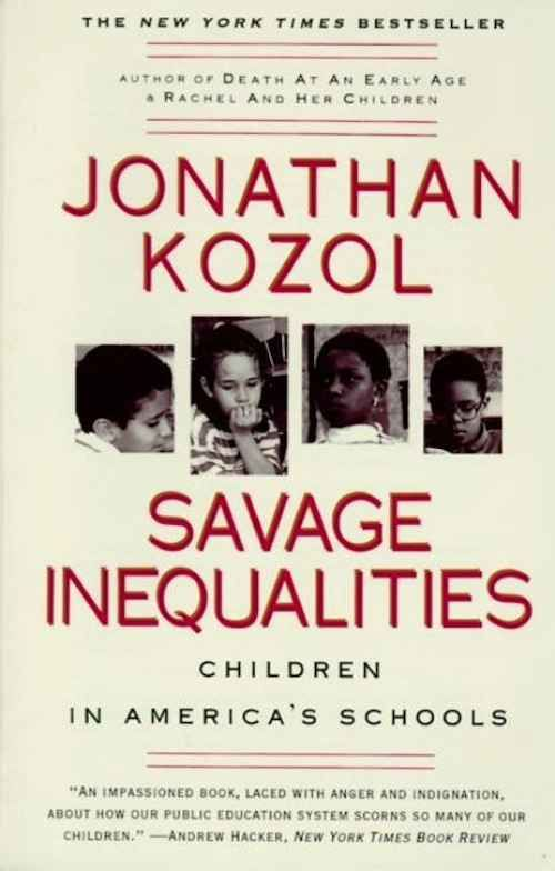 Savage Inequalities by Jonathan Kozol | 15 Books That Will Make You A Better Teacher